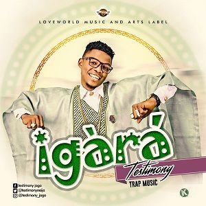 Testimony (Mr. Jaga) - Igara [MP3, Video and Lyrics]