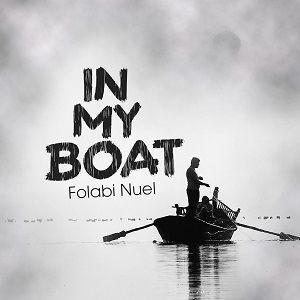 Folabi Nuel - In My Boat [MP3 and Lyrics]