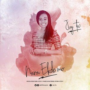 Joy Tw - Nara Ekele Mo [MP3 and Lyrics]