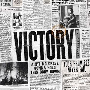 Bethel Music - Victory is Yours [Video and Lyrics]
