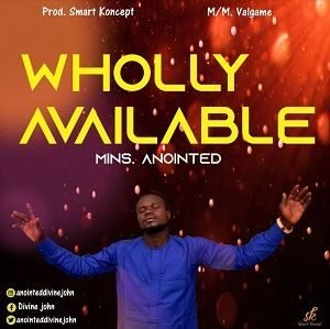 Wholly Available Anointed