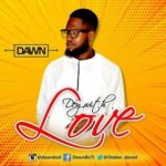 The Dawn - Dey With Love [MP3 and Lyrics]