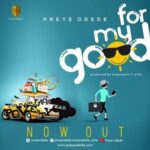 Preye Odede - For My Good [MP3, Video and Lyrics]