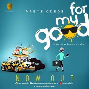 For My Good Preye Odede