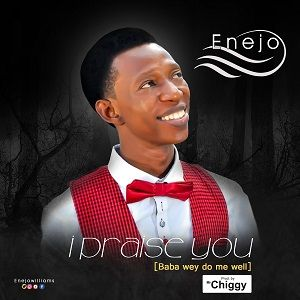 I Praise You (Baba Wey Do Me Well) Enejo