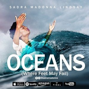 Oceans (Where Feet May Fail) Sadra Madonna Lindsay
