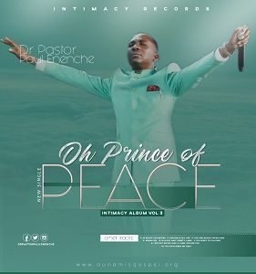 Oh Prince of Peace Pastor Paul Enenche