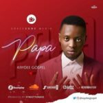Papa Download and Lyrics | Kaydeegospel