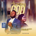 Amazing God Download and Lyrics | St. Praise Ft. Favour Joseph