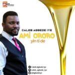 Caleb Agbede Iye - Ami Ororo Yin Ti De [MP3 and Lyrics]