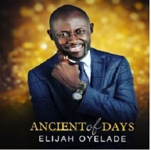 Ancient of Days Elijah Oyelade