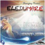Benny John - Eledumare [MP3 and Lyrics]