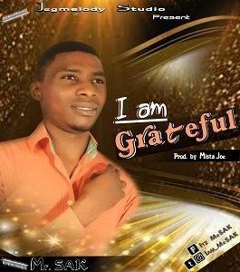 Mr. SAK - I Am Grateful [MP3 and Lyrics]