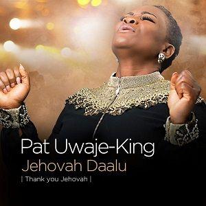 Jehovah Daalu Pat Uwaje-King