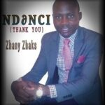 Ndinci (Thank You) Download and Lyrics | Zhany Zhaks