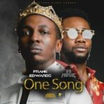 One Song By Frank Edwards Ft. Da Music (MUSIC, VIDEO & LYRICS)
