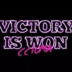 Victory is Won Download, Video and Lyrics | Ccioma