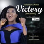 Victory (Iworiwo) Download and Lyrics | Amarachi Okeke