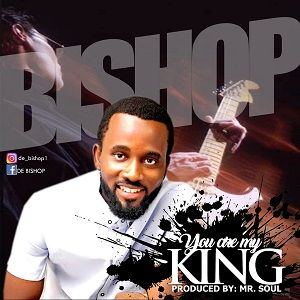 You Are My King Bishop
