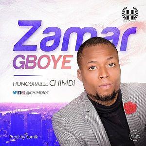 Zamar Gboye Honourable Chimdi