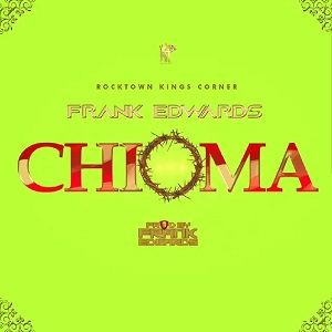 Frank Edwards - Chioma [MP3, Video and Lyrics]