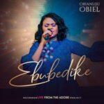 Obianuju Obiel - Ebubedike [MP3 and Lyrics]