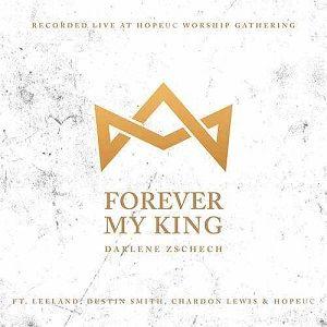 Forever My King Darlene Zschech