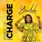 Free of Charge By Yadah (MUSIC, VIDEO & LYRICS)