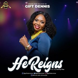 He Reigns Gift Dennis