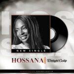 Delight Gutip - Hosanna [MP3 and Lyrics]