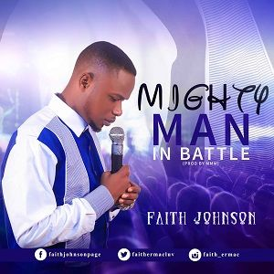 Mighty Man in Battle Faith Johnson