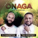 JJ Hairston - Onaga Ft. Tim Godfrey [MP3, Video and Lyrics]