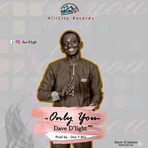 Dave D'light - Only You [MP3 and Lyrics]