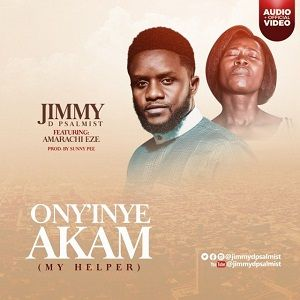 Ony'inye Akam (My Helper) Jimmy D Psalmist Ft. Amarachi Eze