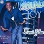 Sound of Joy Download and Lyrics | Femi Felix