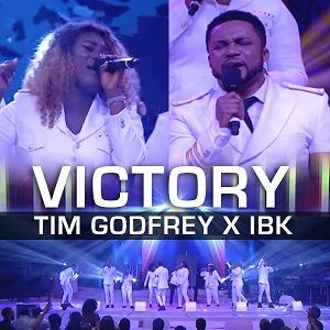 Tim Godfrey - Victory Ft. IBK [MP3, Video and Lyrics]