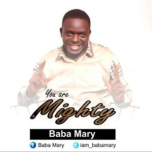 You Are Mighty Baba Mary