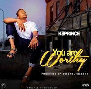 You Are Worthy KSPRINCE