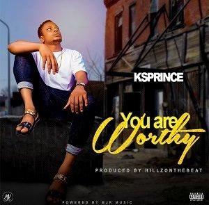 KSPRINCE - You Are Worthy [MP3 and Lyrics]