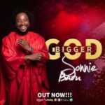 Bigger God By Sonnie Badu (VIDEO & LYRICS)