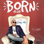 Sunny Marz - Born of God [MP3 and Lyrics]