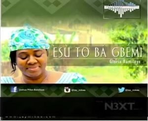 Gloria Bamiloye – Esu To Ba Gbemi [MP3 and Lyrics]