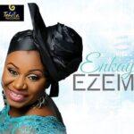 Enkay Ogboruche - Ezem [MP3, Video and Lyrics]
