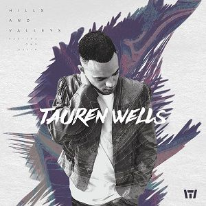 Hills and Valleys Tauren Wells