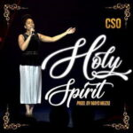 CSO - Holy Spirit [MP3, Video and Lyrics]