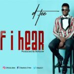 D. Tee - If I Hear [MP3 and Lyrics]