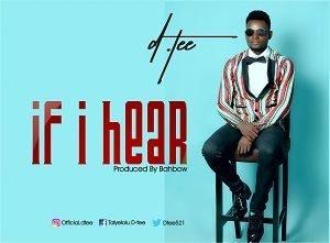 D. Tee - If I Hear [MP3 and Lyrics]