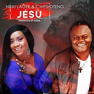Nikki Laoye - Jesu Ft. Cwesi Oteng [MP3 and Lyrics]