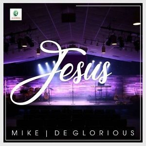 Jesus Mike & DeGlorious