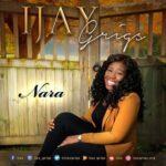 Ijay Grigs - Nara [MP3, Video and Lyrics]